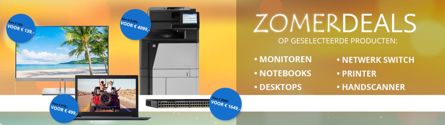 Zomerdeals op monitoren, notebooks, desktops, netwerk switches, printers enhandscanners